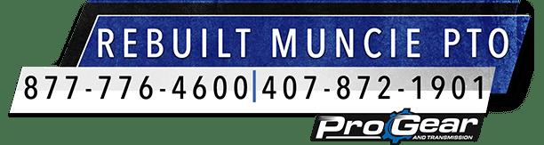Rebuilt Muncie PTO, Parts & Accessories Call 877-776-4600